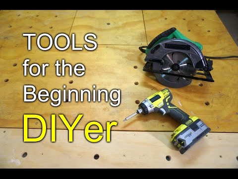 Tools for the beginning DIYer - Power tools