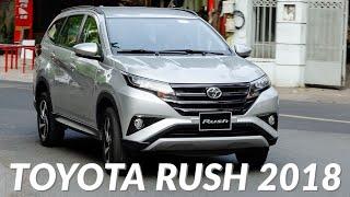 Đánh giá Toyota Rush 2018 – Không vội được đâu! | Xe.tinhte.vn