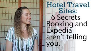Hotel Travel Sites: 6 Secrets Booking and Expedia aren't telling you screenshot 5