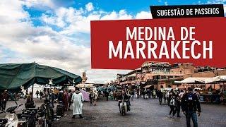 Um passeio pela Medina de Marrakech em Marrocos