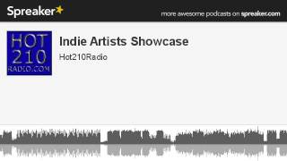 Indie Artists Showcase (part 1 of 8, made with Spreaker)