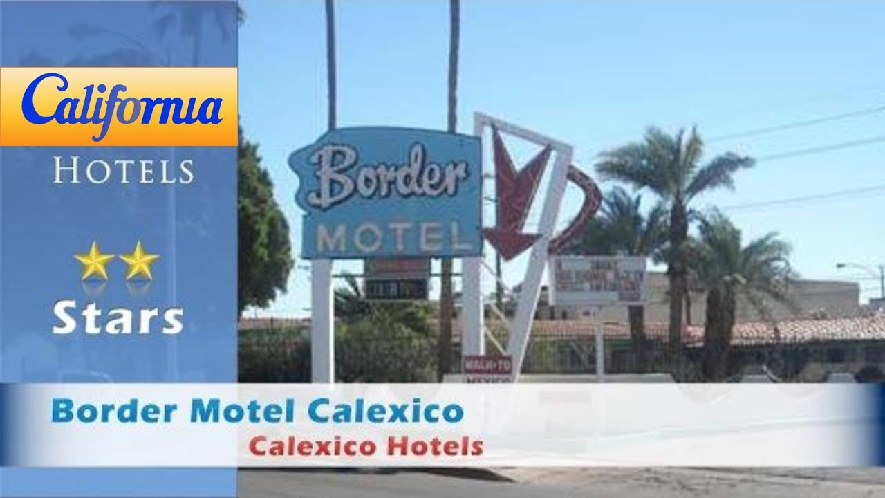 Border Motel Calexico Hotels California