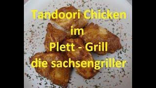Tandoori Huhn saftig schnell und lecker, aus dem Plett Grill  - die sachsengriller