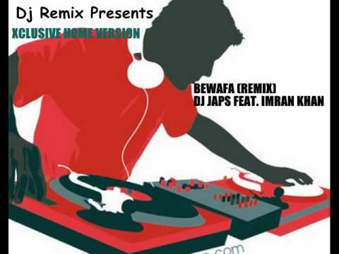 BEWAFA REMIX BY DJ JAPS FEAT IMRAN KHAN