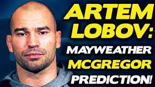 Artem Lobov: Mayweather's Bluff Backfired, Now McGregor Finishes Him in