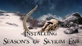 Skyrim - How to Install Season's of Skyrim ENB Presets (Detailed)