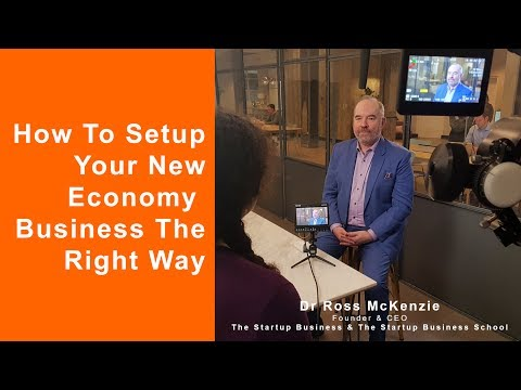 How To Setup Your New Economy  Business The Right Way
