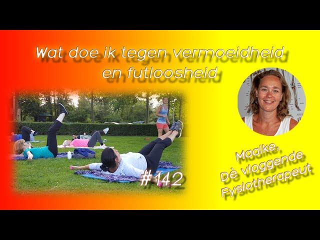 #142 Wat te doen tegen vermoeidheid, futloosheid, slecht slapen en geen energie hebben?