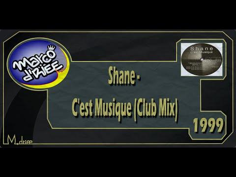 Shane - C'est Musique (Club Mix) - 1999