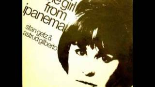 Astrud Gilberto & Stan Getz - The Girl From Ipanema