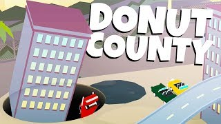 HUGE HOLES Eat A TOWN! - Donut County