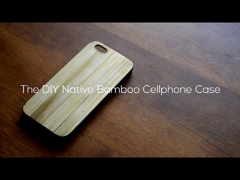 DIY Bamboo Skinned Phone Case
