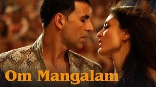 Repeat youtube video Om Mangalam (Uncut Video Song) | Kambakkht Ishq | Akshay Kumar & Kareena Kapoor