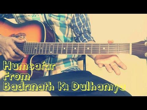 Humsafar - Badrinath Ki Dulhaniya Guitar Chords/Tutorial