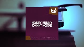 Johnny Hodges - Honey Bunny (Full Album)