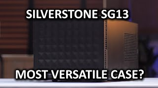 SilverStone SG13 Computer Case - Small form factor with extreme versatility