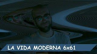 La Vida Moderna | 6x61 | Desvanecimiento