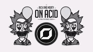 Rick and Morty - On Acid (RAZ 'Prog Psytrance' Remix) ◉ GIF Video Clip 🤡 | Remixes of Popular Songs