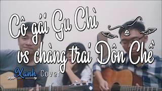 Cô gái gu chì vs chàng trai đôn chề | Guitar Cover (Special Lyric Version) by Xanh