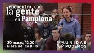 Encuentro de Pablo Iglesias con la gente en Pamplona