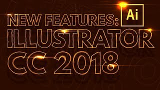 Five MUST KNOW New Features of Illustrator CC 2018 | Educational