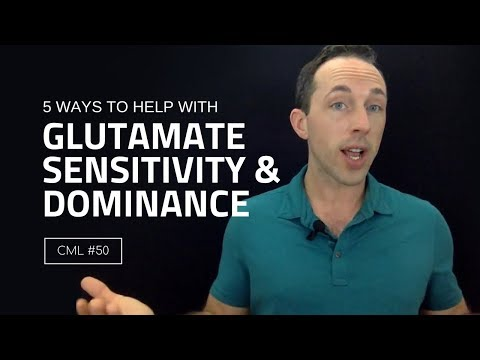 5 Ways to Help With Glutamate Sensitivity and Glutamate Dominance | Chris Masterjohn Lite #50