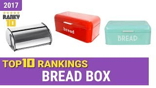 Best Bread Box Top 10 Rankings, Review 2017 & Buying Guide