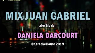 Karaoke | Mix Juan Gabriel - Daniela Darcourt