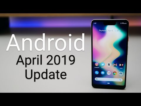 Android April 2019 Update is Out! - What's New?