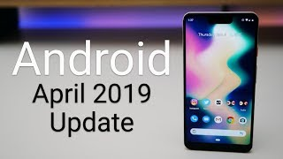 Android April 2019 Update is Out! - What s New?