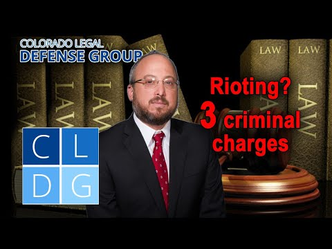 3 crimes you can be charged with for rioting in Colorado