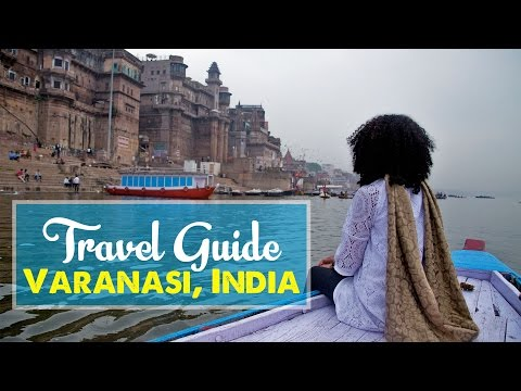 VARANASI TRAVEL GUIDE: Top 7 Tips & Things to Do in Varanasi, India