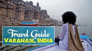 VARANASI TRAVEL GUIDE: Top 7 Tips & Things to Do in Varanasi, India