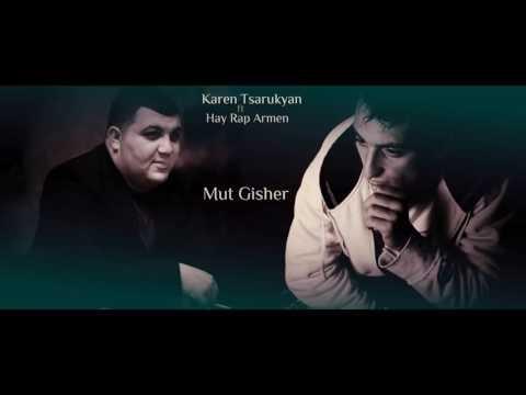 Karen Tsarukyan Ft Hay Rap Armen - Mut Gisher
