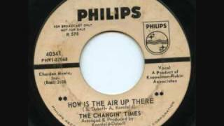 The Changing Times - How Is The Air Up There  (60