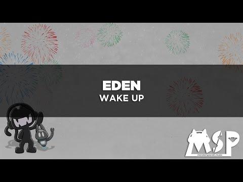 [LYRICS] EDEN - Wake Up [Traducida al Español]