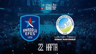 BSL 22. Hafta: Anadolu Efes - Lokman Hekim Fethiye Belediye Spor