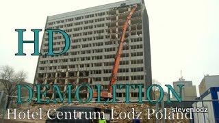 DEMOLITION ☆ Hotel Centrum Łódź ☆ Ruszyło wyburzanie wieżowca.