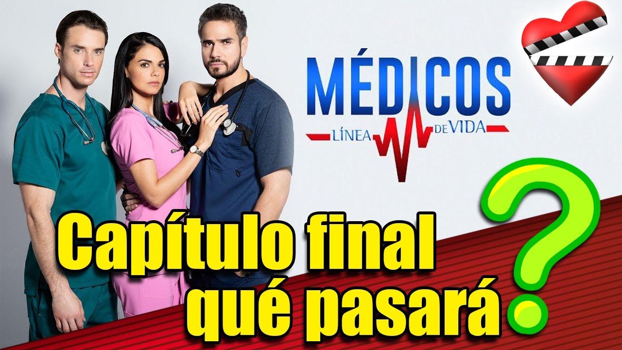 Medicos Linea De Vida Capítulo Final Qué Pasará Youtube