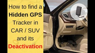 How to find a hidden GPS Tracker in Car Vehicle and deactivate it