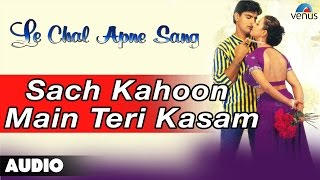 Download le chal apne sang sach kahoon main teri kasam for Bano ye abid ko lyrics