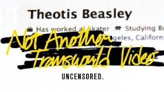 Theotis Beasley NATV Uncensored - TransWorld SKATEboarding