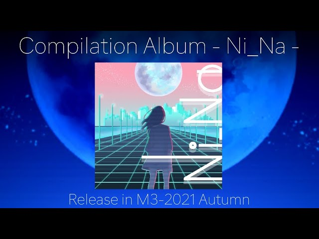 Compilation Album -Ni_Na- XFD(Lenoria - Affection/Tears feat.AIきりたん)