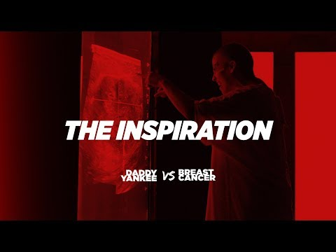 The Inspiration - Daddy Yankee vs Breast Cancer