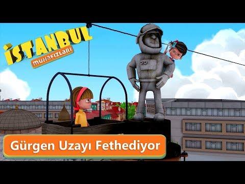 İstanbul Muhafızları - Gürgen Uzayı Fethediyor