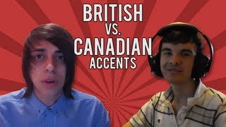 BRITISH vs. CANADIAN ACCENTS!