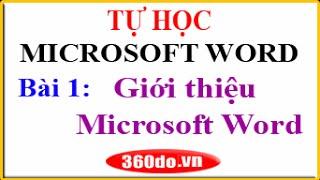 Tự học Microsoft Word. Bài 1: Giới thiệu Winword + Các thao tác thường dùng trong Winword
