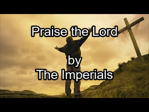 Praise the Lord - The Imperials (Lyrics)