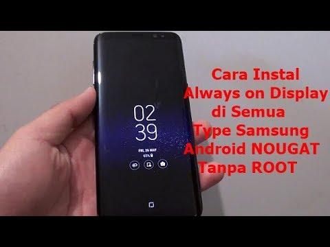 Cara Mengaktifkan Always ON Display di Semua Type Samsung Nougat Tanpa Root