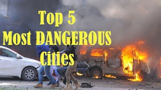 Top 5 Most Dangerous Cities in The World to Travel [Travel advices]